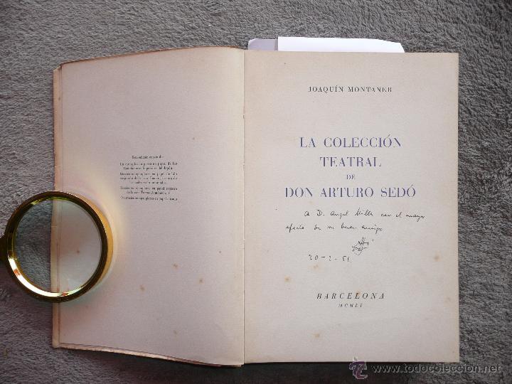 Libros de segunda mano: LA COLECCIÓN TEATRAL DE DON ARTURO SEDÓ, JOAQUIN MONTANER. SEIX Y BARRAL 1951. EDICIÓN DE 800 EJEMPL - Foto 3 - 50596637