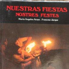Libros de segunda mano: NUESTRAS FIESTAS. LIBRO DE LAS FIESTAS MÁS POPULARES DE VALENCIA, CASTELLÓN Y ALICANTE.. Lote 50622362