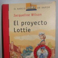 Libros de segunda mano: EL PROYECTO LOTTIE ··· JACQUELINE WILSON .. Lote 50643335