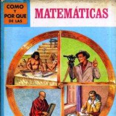Libros de segunda mano: CÓMO Y POR QUÉ DE LAS MATEMÁTICAS (MOLINO, 1971). Lote 50643465
