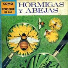Libros de segunda mano: MOLINO : CÓMO Y POR QUÉ DE HORMIGAS Y ABEJAS (1970). Lote 99711572