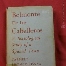 Libros de segunda mano: SOCIOLOGIA BELMONTE DE LOS CABALLEROS ARAGÓN STUDY OF A SPANISH TOWN 1966 22X15CMS. Lote 50647546
