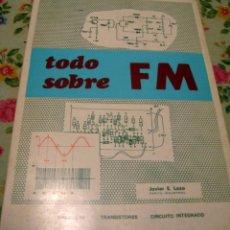 Libros de segunda mano: TODO SOBRE FM - VALVULAS - TRANSISTORES - CIRCUITO INTEGRADO - LAZA. Lote 50651335