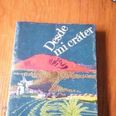 Libros de segunda mano: LIBRO DESDE MI CRATER LEANDRO PERDOMO 1976. Lote 50428735