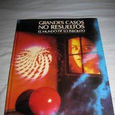 Libros de segunda mano: GRANDES CASOS NO RESUELTOS (EL MUNDO DE LO INSOLITO) ¡¡OFERTA 3X2 EN LIBROS!! (LEER DESCRIPCION). Lote 50657931