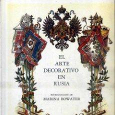 Libros de segunda mano: BOWATER : ARTE DECORATIVO DE RUSIA (LIBSA, 1991). Lote 50659252