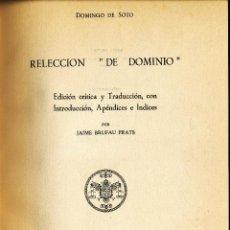 """Libros de segunda mano: DOMINGO DE SOTO, RELECCIÓN """"DE DOMINIO"""", EDICIÓN DE JAIME BRUFAU PRATS, GRANADA 1964. Lote 50664728"""