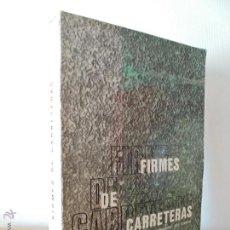 Libros de segunda mano: FIRMES DE CARRETERAS. E.BALAGUER CAMPHUIS. J.A.FERNANDEZ DEL CAMPO. AUTOEDICION 1973.. Lote 50674455