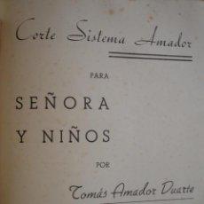 Libros de segunda mano: CORTE SISTEMA AMADOR PARA SEÑORA Y NIÑOS.TOMAS AMADOR DUARTE.1948.125 PG FOLIO ILUSTRADO.CONFECION .. Lote 150863354