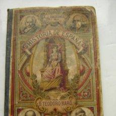 Libros de segunda mano: LIBROS HISTORIA DE ESPAÑA TEODORO VARO AÑO 1898. Lote 50681799