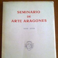 Libros de segunda mano: SEMINARIO DE ARTE ARAGONÉS (XXVII-XXVIII), FEDERICO B. TORRALBA (DIRECTOR). Lote 50682425