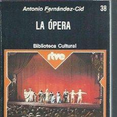 Libros de segunda mano: LA ÓPERA, ANTONIO FERNÁNDEZ CID, BIBLIOTECA CULTURAL 38, PLANETA BCN 1976, RÚSTICA, 155 PÁGS,13X19CM. Lote 50692417
