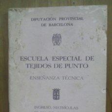 Libros de segunda mano: ESCUELA ESPECIAL DE TEJIDOS DE PUNTO / ENSEÑANZA TÉCNICA / DIPUTACIÓN PROVINCIAL DE BARCELONA. Lote 50696655