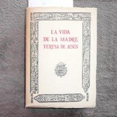 Libros de segunda mano: LA VIDA DE LA MADRE TERESA DE JESUS. FACSIMIL 1588. EDITOR ESPASA-CALPE 1970 . 3000 EJEMPLARES.. Lote 50702581