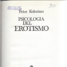 Libros de segunda mano: PSICOLOGÍA DEL EROTISMO, PETER KOLOSIMO, PLAZA Y JANÉS BCN 1973, TRIBUNA, 400 PÁGS. Lote 164625780