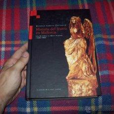 Libros de segunda mano: HISTORIA DEL TEATRO EN MALLORCA.DEL BARROCO AL ROMANTICISMO(1600-1834). 2005. EJEMPLAR BUSCADÍSIMO. . Lote 50720645