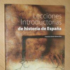 Libros de segunda mano: LECCIONES INTRODUCTORIAS DE HISTORIA DE ESPAÑA- F. JAVIER GÓMEZ DÍEZ U. F. V.. Lote 50728252