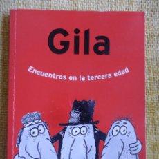 Libros de segunda mano: GILA. ENCUENTROS EN LA TERCERA EDAD. EL PERIODICO DE CATALUÑA, 2000. RUSTICA. 15 X 21 CMS. 255 PAGIN. Lote 50760400