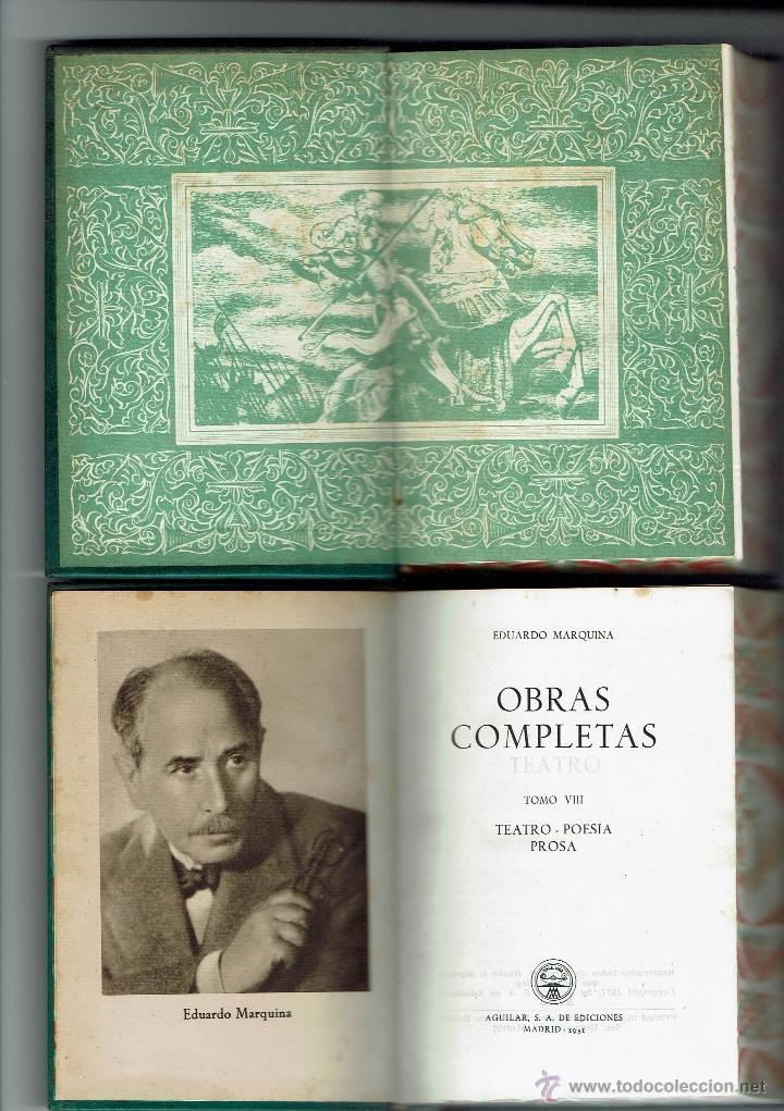 Libros de segunda mano: EDUARDO MARQUINA. OBRAS COMPLETAS. 8 TOMOS. EDITORIAL M. AGUILAR. AÑO 1944. (E.2.10) - Foto 9 - 50760645