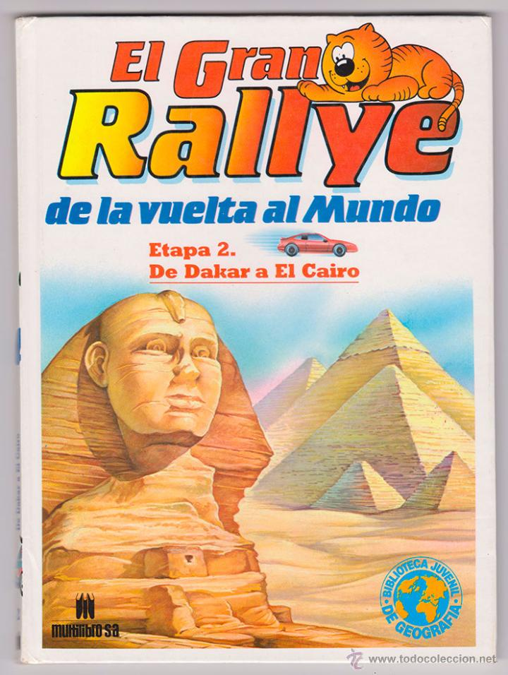EL GRAN RALLYE DE LA VUELTA AL MUNDO. ETAPA 2. DE DAKAR A EL CAIRO. [MULTILIBRO, S.A., 1988] (Libros de Segunda Mano - Literatura Infantil y Juvenil - Otros)