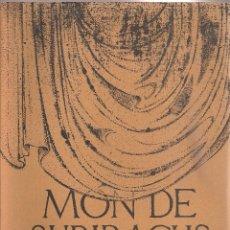 Libros de segunda mano: MON SUBIRACHS. TEXTOS POEMES AUTORS VARIS; DIBUIXOS SUBIRACHS. BCN : QUATRE ESTACIONS, 1984.EX.424. Lote 50800149