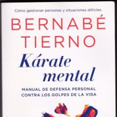 Libros de segunda mano: KÁRATE MENTAL - BERNABÉ TIERNO. Lote 50807794