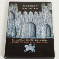 Libros de segunda mano: HISTORIA Y NATURALEZA. EL CASTILLO DEL REY EN LA VILLA DE SAN VICENTE DE LA BARQUERA - . Lote 50824416