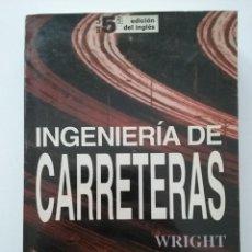 Libros de segunda mano: INGENIERIA DE CARRETERAS - 2ª ED - WRIGHT / DIXON - LIMUSA NORIEGA EDITORES. Lote 50865177