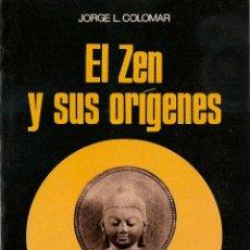 Libros de segunda mano: * BUDISMO ZEN * EL ZEN Y SUS ORÍGENES / JORGE L. COLOMAR. Lote 50866338