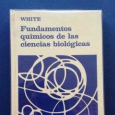 Livres d'occasion: FUNDAMENTOS QUÍMICOS DE LAS CIENCIAS BIOLÓGICAS WHITE UNIÓN TIPOGRÁFICA EDITORIAL HISPANO-AMERICANA. Lote 50874992