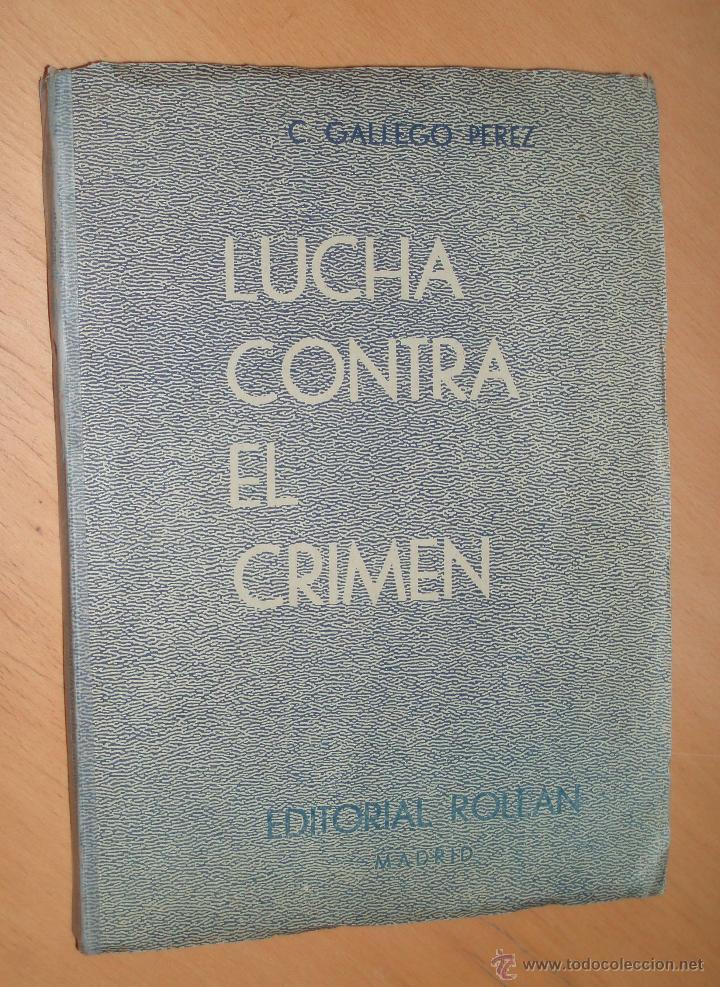 * LUCHA CONTRA EL CRIMEN Y EL DESORDEN. (MEMORIAS DE UN TENIENTE DE LA GUARDIA CIVIL). (Libros de Segunda Mano - Ciencias, Manuales y Oficios - Otros)