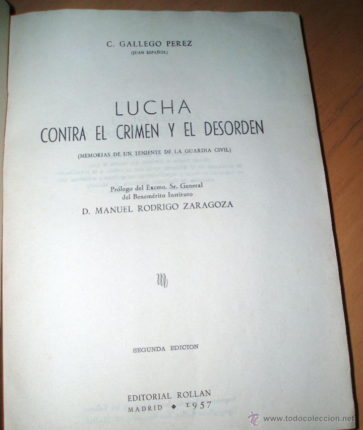 Libros de segunda mano: * LUCHA CONTRA EL CRIMEN Y EL DESORDEN. (Memorias de un Teniente de la Guardia Civil). - Foto 2 - 50875964