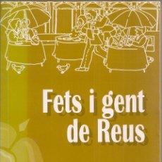 Libros de segunda mano: FETS I GENT DE REUS / F. GRAS SALAS. REUS, 1997. 21X14CM. 189 P.. Lote 50883069