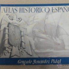 Libros de segunda mano: ATLAS HISTORICO ESPAÑOL, GONZALO MENENDEZ PIDAL AÑO 1941. Lote 50886020