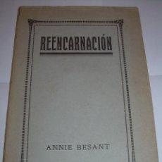 Libros de segunda mano: REENCARNACION......ANNIE BESANT....AÑO 1.921. Lote 50904273