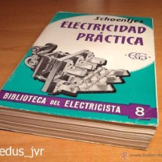Libros de segunda mano: ELECTRICIDAD PRÁCTICA SCHOENTJES BIBLIOTECA DEL ELECTRICISTA LIBRO COMO NUEVO. Lote 50906002