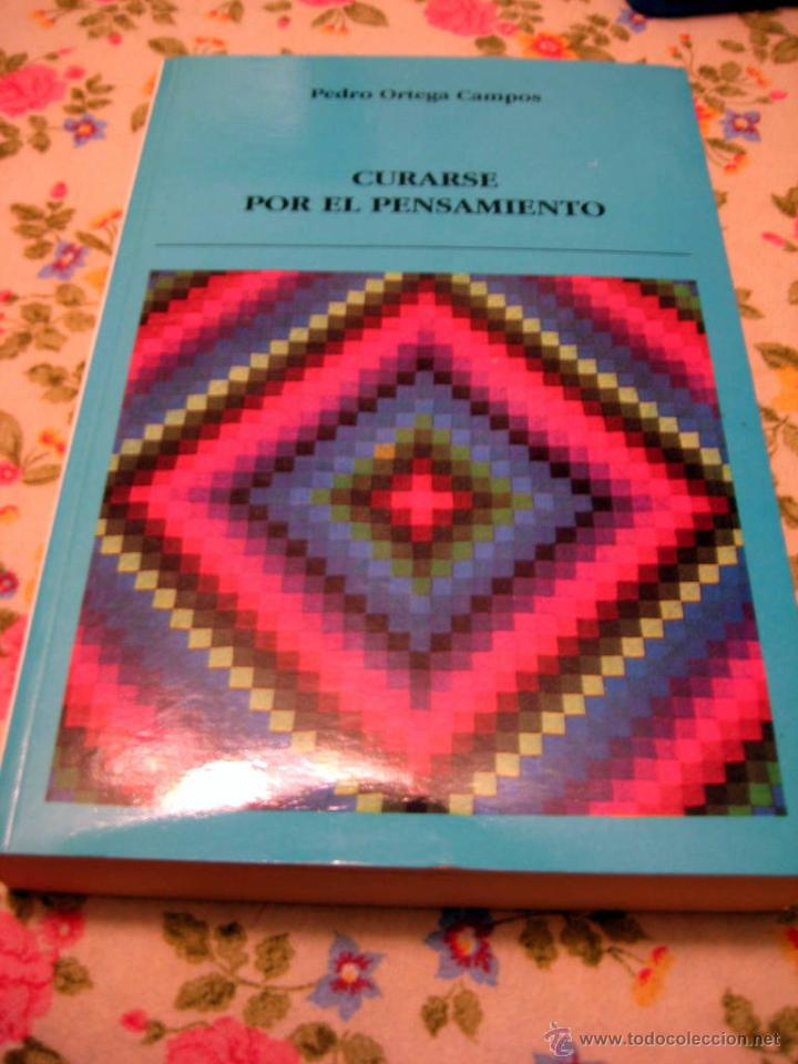 CURARSE POR EL PENSAMIENTO - ORTEGA CAMPOS, PEDRO (Libros de Segunda Mano - Pensamiento - Otros)
