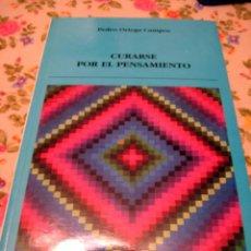 Libros de segunda mano: CURARSE POR EL PENSAMIENTO - ORTEGA CAMPOS, PEDRO. Lote 50919674
