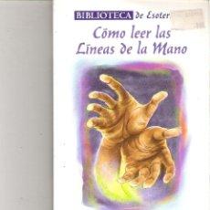 Libros de segunda mano: 1 LIBRO BIBLIOTECA DE ESOTERISMO - COMO LEER LAS LINEAS DE LA MANO. Lote 50923757