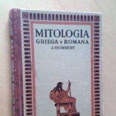 Libros de segunda mano: MITOLOGIA GRIEGA Y ROMANA. J. HUMBERT. EDITORIAL GUSTAVO GILI, 1953.. Lote 50936242