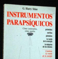Libros de segunda mano: INSTRUMENTOS PARAPSIQUICOS CONSTRUIRLOS - USARLOS - ILUSTRADO. Lote 50939282