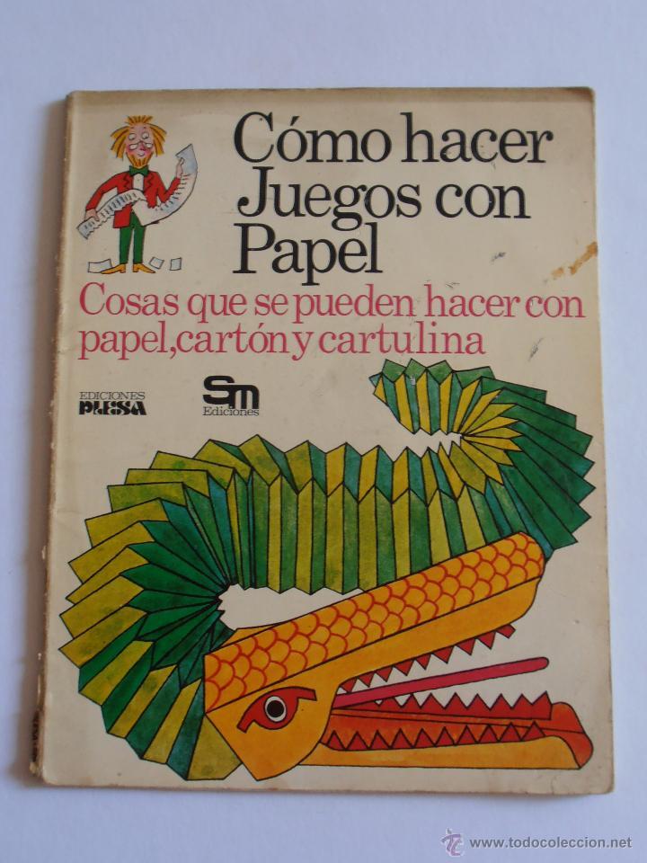 Libro Como Hacer Juegos Con Papel Ediciones Ple Comprar En
