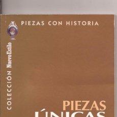 Libros de segunda mano: PIEZAS CON HISTORIA, PIEZAS ÚNICAS - COLECCIÓN NUEVO ESTILO. Lote 50952697