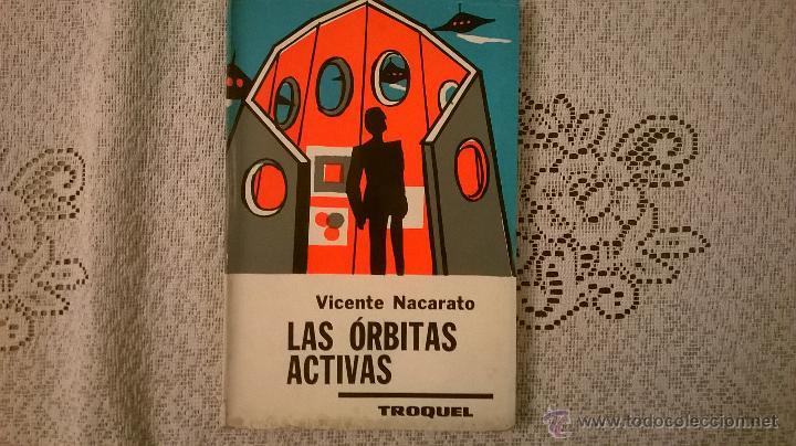 LAS ORBITAS ACTIVAS; POR VICENTE NACARATO - TROQUEL - ARGENTINA -MUY RARO - 1968 - COMO NUEVO (Libros de Segunda Mano - Parapsicología y Esoterismo - Otros)