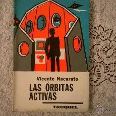 Libros de segunda mano: LAS ORBITAS ACTIVAS; POR VICENTE NACARATO - TROQUEL - ARGENTINA -MUY RARO - 1968 - COMO NUEVO. Lote 50975821