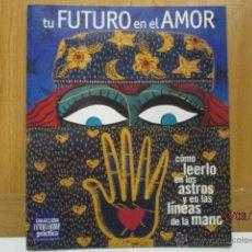 Libros de segunda mano: TU FUTURO EN EL AMOR - COMO LEERLO EN LOS ASTRO Y EN LAS LINEAS DE LAS MANOS - COMO NUEVO. Lote 50986271