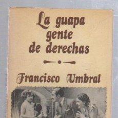 Libros de segunda mano: LA GUAPA GENTE DE DERECHAS POR FRANCISCO UMBRAL. 1º EDICION. 1975. BIBLIOTECA UNIVERSAL CARALT. . Lote 50992107