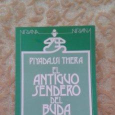 Libros de segunda mano: EL ANTIGUO SENDERO DEL BUDA NIRVANA ALTALENA EDITORES 1ª ED.. Lote 51007671