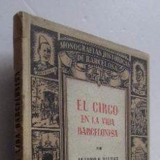 Libros de segunda mano: EL CIRCO EN LA VIDA BARCELONESA. Lote 51008062