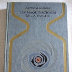 Libros de segunda mano: LAS MAQUINACIONES DE LA NOCHE - RAYMOND DE BECKER - COLECCION OTROS MUNDOS - PLAZA Y JANES - 407 PAG. Lote 51014062